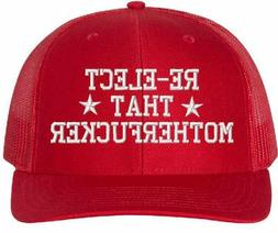 Trump Hat - Re-elect that Mother Fu**ker - Richardson 112 Me